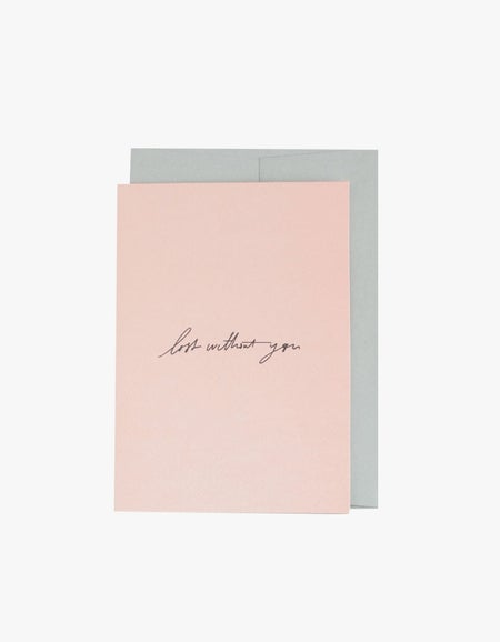 Lost Without You Card - Pink